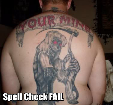 Tattooist's dont have a spell check function