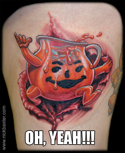 The fucking Kool Aid Jug, ALWAYS fucking up shit!